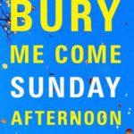 bury me come sunday